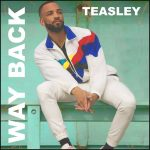 Teasley rises up into the Top 20 of the U.K Commercial Pop Charts with 'Way Back'