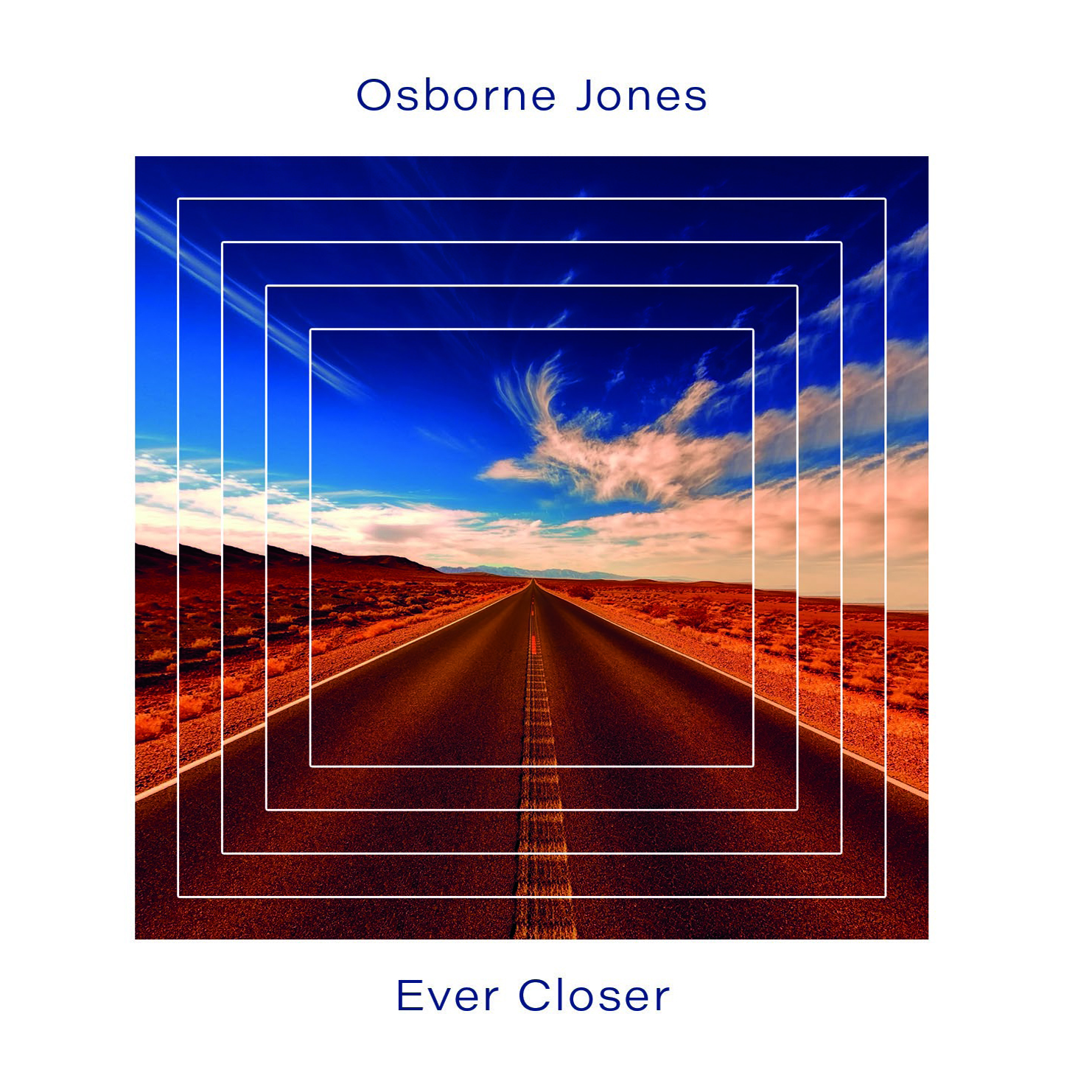 Osborne Jones–Ever Closer