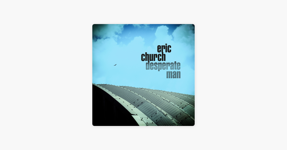 Desperate Man – Eric Church