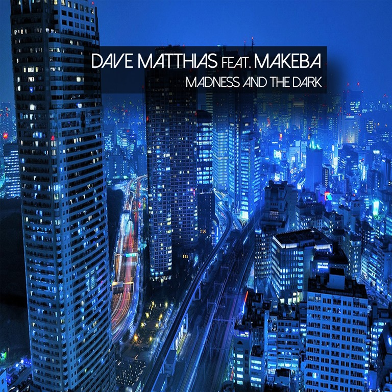 From the Nation of the USA – Dave Matthias drops 'Madness And The Dark' ft Makeba