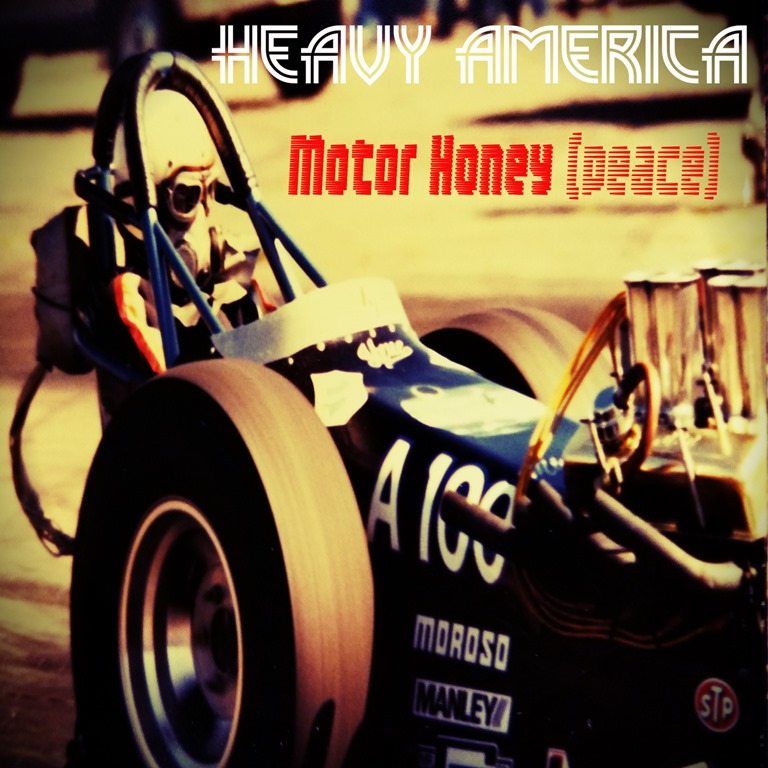 From The Nation of U.S.A – Heavy AmericA – 'Motor Honey (Peace)