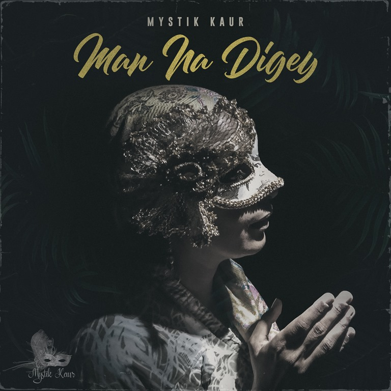 Mystik Kaur releases an Indian devotional track with a nice modern and western touch – Man Na Digey