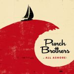 All Ashore – Punch Brothers