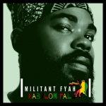 MILITANT FYAH – BABYLON FALL