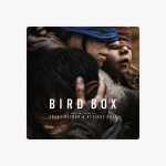 Bird Box (Abridged) [Original Score] – Trent Reznor & Atticus Ross