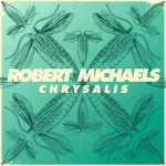 From the nation of the U.S.A – Robert Michaels presents 'Chrysalis' – delivering an eclectic collection of electronica.