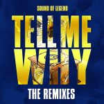 Sound of Legend touches back down with another classic re-work, this time sees his trademark coating on 'Tell Me Why'.