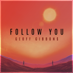 From The Nation of Vancouver, Canada: Veteran troubadour 'Geoff Gibbons' branches out into Radio friendly acoustic pop with irresistibly hooky new song 'Follow You'
