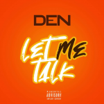 From The Nation of Hattiesburg, USA: 'Let Me Talk' from 'Den' will be released globally on 20 February 2020