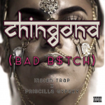 "Predicted to rise big in Bollywood after 250 Million streams, the world's best Trap producer 'Indian Trap' joins hips with sexy 'Priscilla Gypsxy' on Trap beat wonder ""CHINGONA (BAD B$TCH)"""