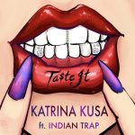 With a tropical jungle aroma and mysterious eastern flava, Award Winning Novelist and Actress ' Katrina Kusa' drops the 100% tasty Trap hit 'Ta$te It' with Trap master 'Indian Trap'