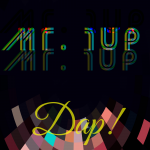 "With an approach that can't be found anywhere, Mr. 1up unleashes the spacey incentive ""Dap!"""