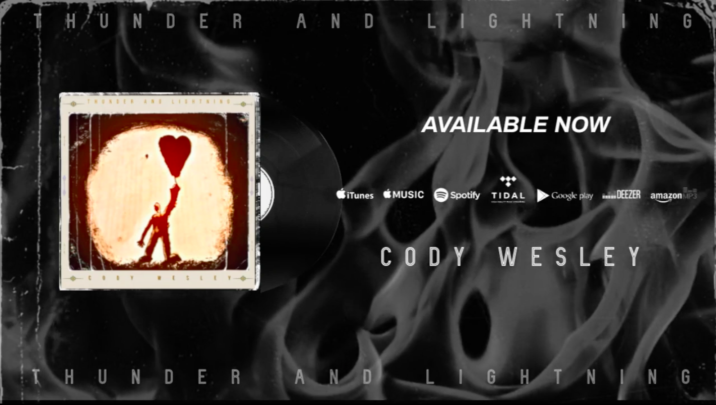 """Thunder and Lightning"" is the 7 track debut album of American artist Cody Wesley – OUT NOW!"