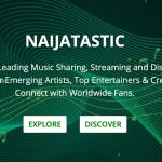 """""""Music Streaming Platform Naijatastic Focus On Independent Music Artists in Africa"""""""